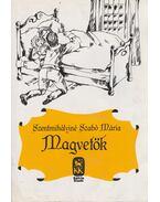 Magvetők - Szentmihályiné Szabó Mária