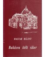 Bukásra ítélt siker - Magyar Bálint