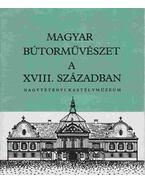 Magyar bútorművészet a XVIII. században - Szabolcsi Hedvig