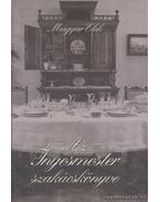 Az Ínyesmester szakácskönyve - Magyar Elek, Siklós Olga