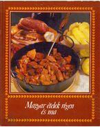 Magyar ételek régen és ma - Beleznai Károlyné