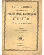 A Kegyes-tanítórendiek vezetése alatt álló Szegedi Városi Főgymnasium értesítője az 1880-81. tanévről - Magyar Gábor