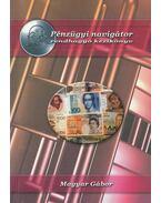 Pénzügyi navigátor - Magyar Gábor