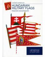 Hungarian Military Flags - Magyar hadizászlók - Somogyi Győző