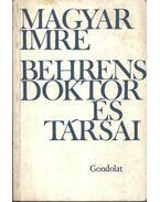 Behrens doktor és társai - Magyar Imre