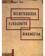 Belbetegségek elkülönítő diagnózisa - Magyar Imre