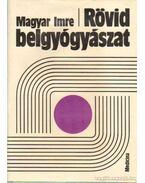 Rövid belgyógyászat - Magyar Imre