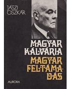 Magyar kálvária - magyar föltámadás - Jászi Oszkár