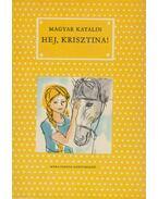 Hej, Krisztina! - Magyar Katalin