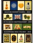 Magyar kézművesség - 2015 - Gergely Andrea (szerk.), Gergely Imre