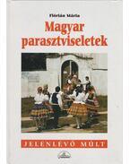 Magyar parasztviseletek (dedikált) - Flórián Mária