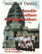 Rendőr voltam Kambodzsában (dedikált) - Magyar Tamás