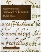 Magyar vonatkozású oklevelek és kéziratok 1359-től 1960-ig