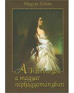 A Habsburgok a magyar néphagyományban - Magyar Zoltán