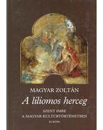 A liliomos herceg - Magyar Zoltán
