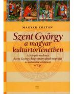 Szent György a magyar kultúrtörténetben - Magyar Zoltán