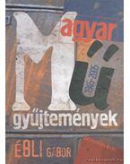 Magyar műgyűjtemények 1945-2005 - Ébli Gábor
