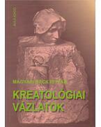 Kreatológiai vázlatok - Magyari Beck István