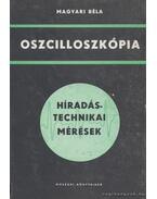 Oszcilloszkópia - Magyari Béla