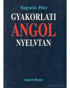 Gyakorlati angol nyelvtan - Magyarics Péter