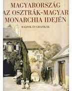 Magyarország az Osztrák-Magyar Monarchia idején - Hessky Orsolya