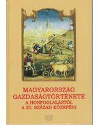 Magyarország gazdaságtörténete a honfoglalástól a 20. század közepéig - Honvári János