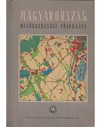 Magyarország mezőgazdasági földrajza - Görög László