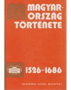 Magyarország története 1526-1686 I-II. - Pach Zsigmond Pál