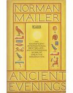 Ancient Evenings - Mailer, Norman