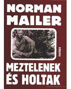 Meztelenek és holtak - Mailer, Norman