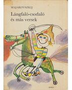 Lángfaló-csodaló és más versek - Majakovszkij