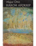 Három apokrif (dedikált) - Major Ottó