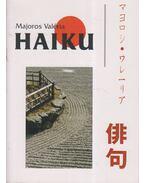 Haiku (dedikált) - Majoros Valéria