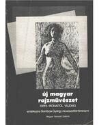 Új magyar rajzművészet Rippl-Rónaitól Vajdáig - Majoros Valéria, Tátrai Vilmos, Litván József