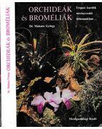 Orchideák és broméliák - Makara György