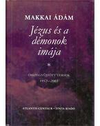 Jézus és a démonok imája - Makkai Ádám