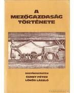 A mezőgazdaság története - Makkai László, Gunst Péter, Hoffmann Tamás, Szuhay Miklós, Szakács Sándor, Lőkös László