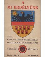 A mi Erdélyünk - Makkai Sándor, Asztalos Miklós, Rónai András, Gergely Pál