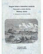 Hogyan lettek a blakokból románok - Makkay János