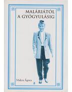 Maláriától a gyógyulásig - Makra Ágnes