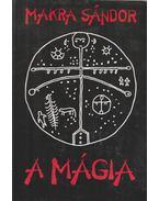 A mágia - Makra Sándor