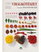 Virágkötészet - Malcolm Hillier