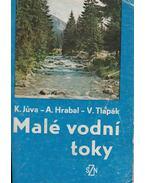 Malé vodní toky - Karel Juva, Antonín Hrabal, Václav Tlapák