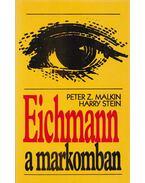 Eichmann a markomban (aláírt) - Malkin, Peter Z., Stein, Harry