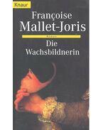 Die Wachsbildnerin - Mallet-Joris,Francoise