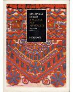 A magyar nép művészete IV. (reprint) - Malonyay Dezső