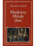 Munkácsy Mihály élete - Malonyay Dezső