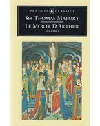 Le Morte D'Arthur I. - Malory, Sir Thomas
