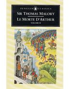 Le Morte d'Arthur Volume II - Malory, Sir Thomas