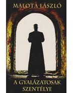 A gyalázatosak szentélye - Malota László